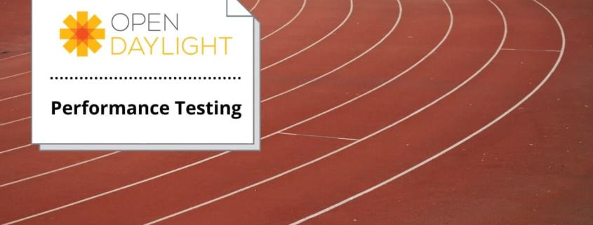 OpenDaylight Performance Testing